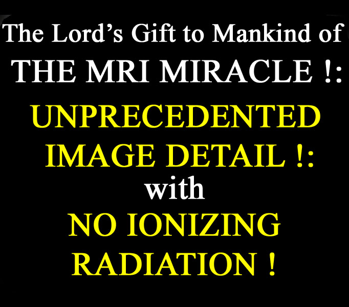 The Lord's Gift to Mankind of the MRI Miracle